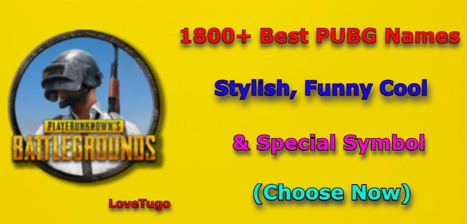 1800+ Best PUBG Names Stylish, Funny Cool & Special Symbol